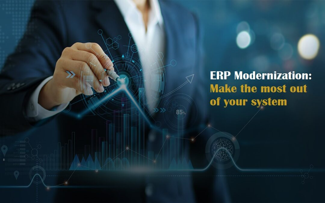 ERP Modernization: When and Why you Need It