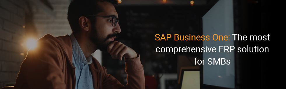 SAP Business One: The most comprehensive ERP solution for SMBs
